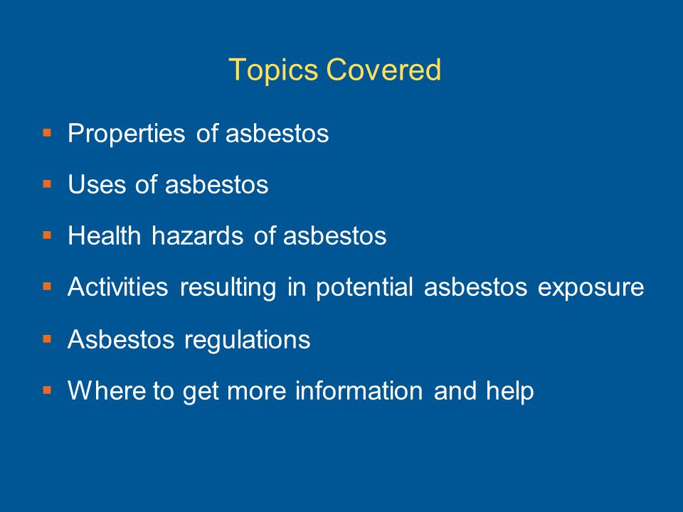 Topics Covered Properties of asbestos Uses of asbestos