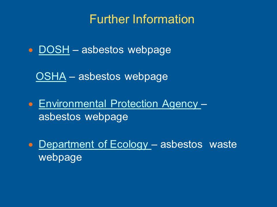 Further Information DOSH – asbestos webpage