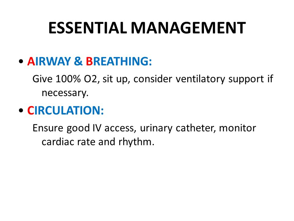 ESSENTIAL MANAGEMENT • AIRWAY & BREATHING: • CIRCULATION: