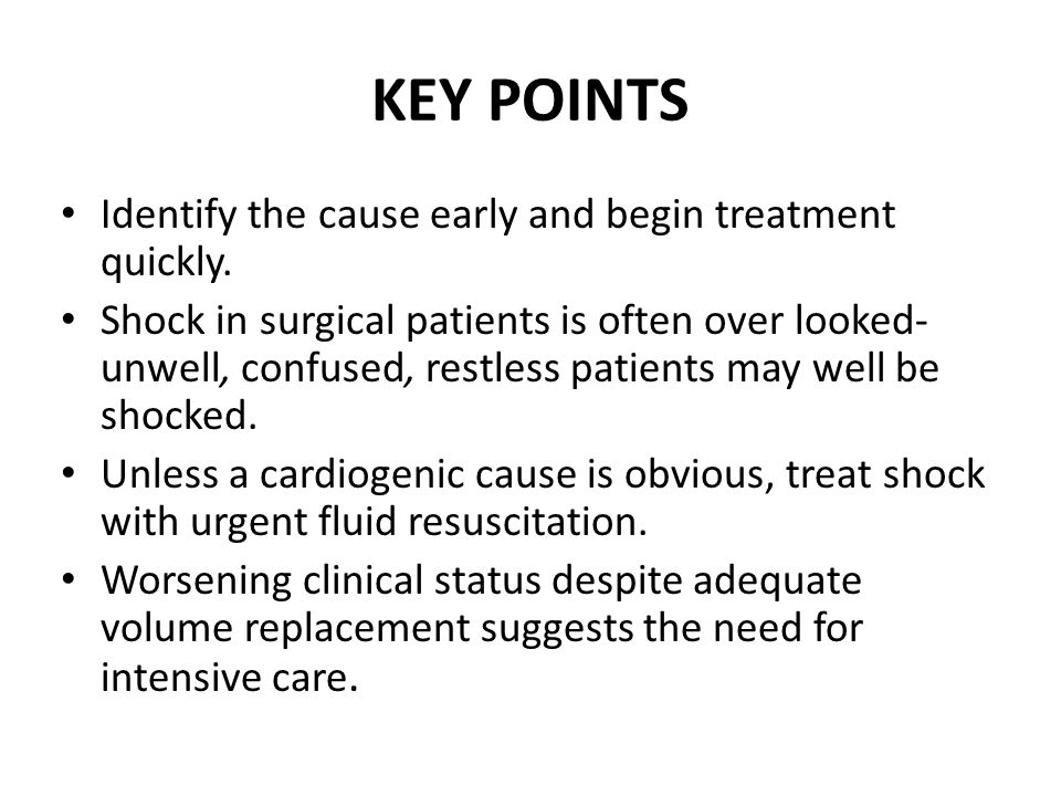 KEY POINTS Identify the cause early and begin treatment quickly.