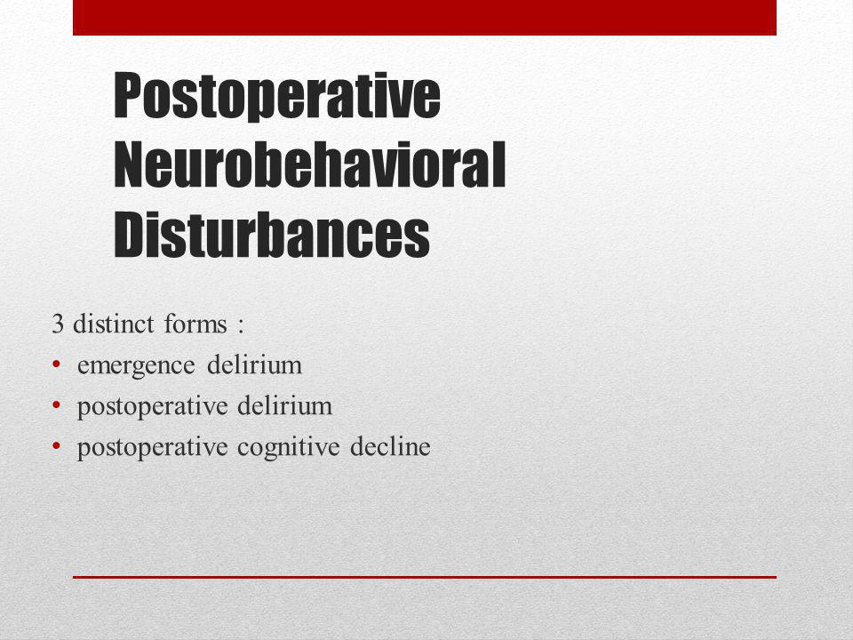 Postoperative Neurobehavioral Disturbances