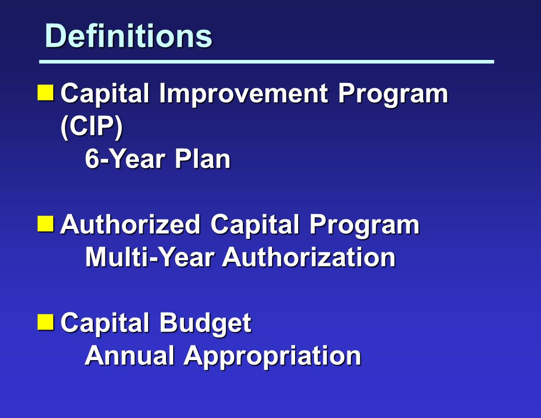 Definitions Capital Improvement Program (CIP) 6-Year Plan