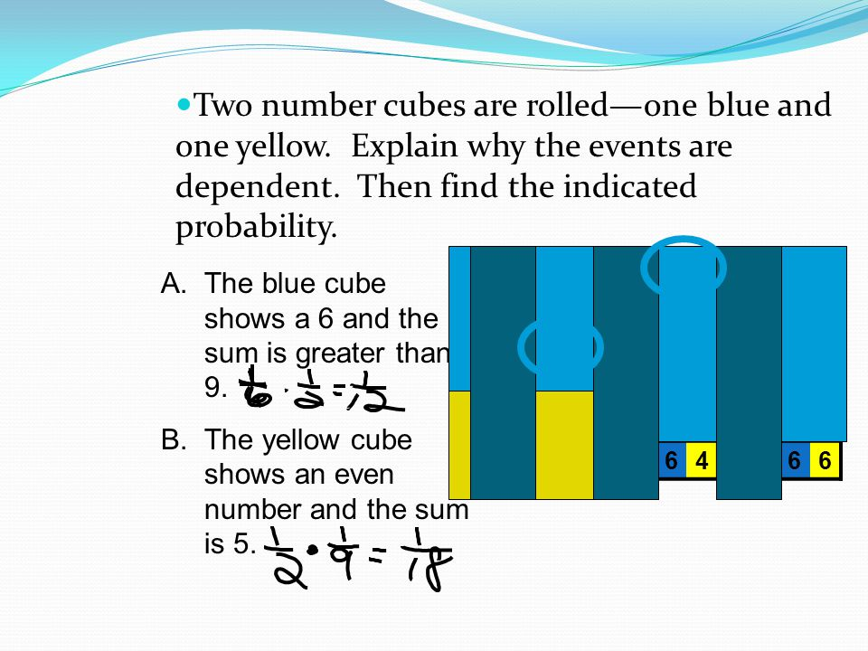 Two number cubes are rolled—one blue and one yellow
