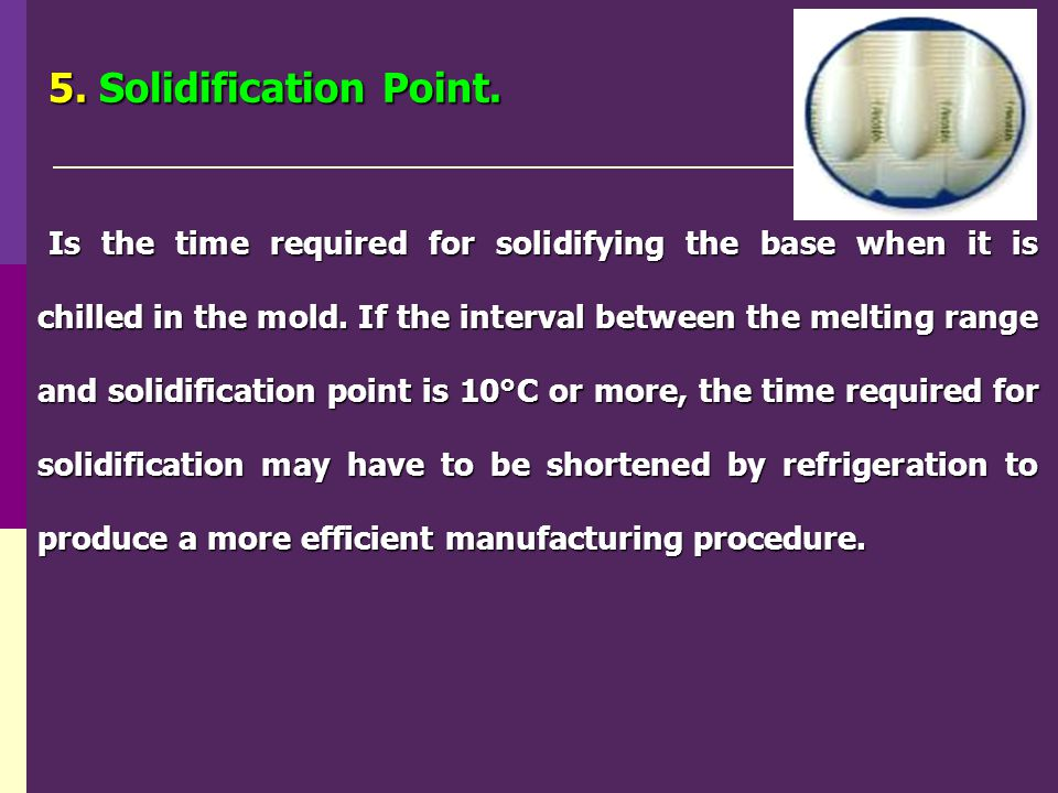 5. Solidification Point.