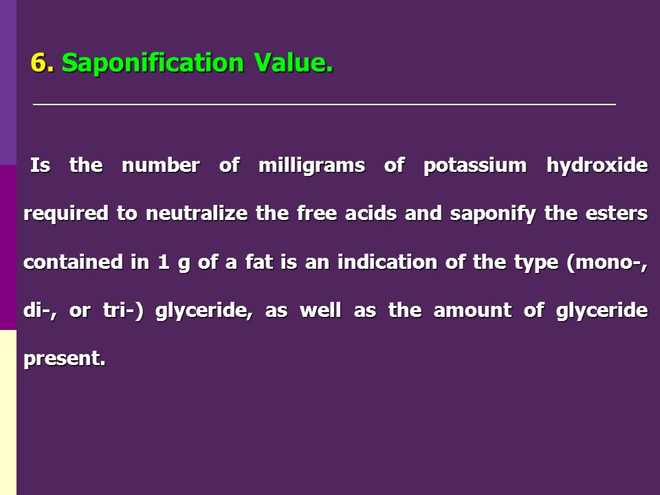 6. Saponification Value.