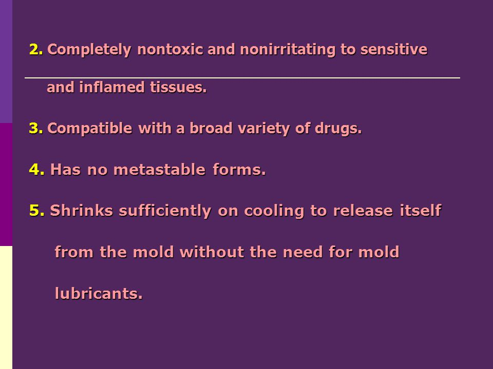 2. Completely nontoxic and nonirritating to sensitive