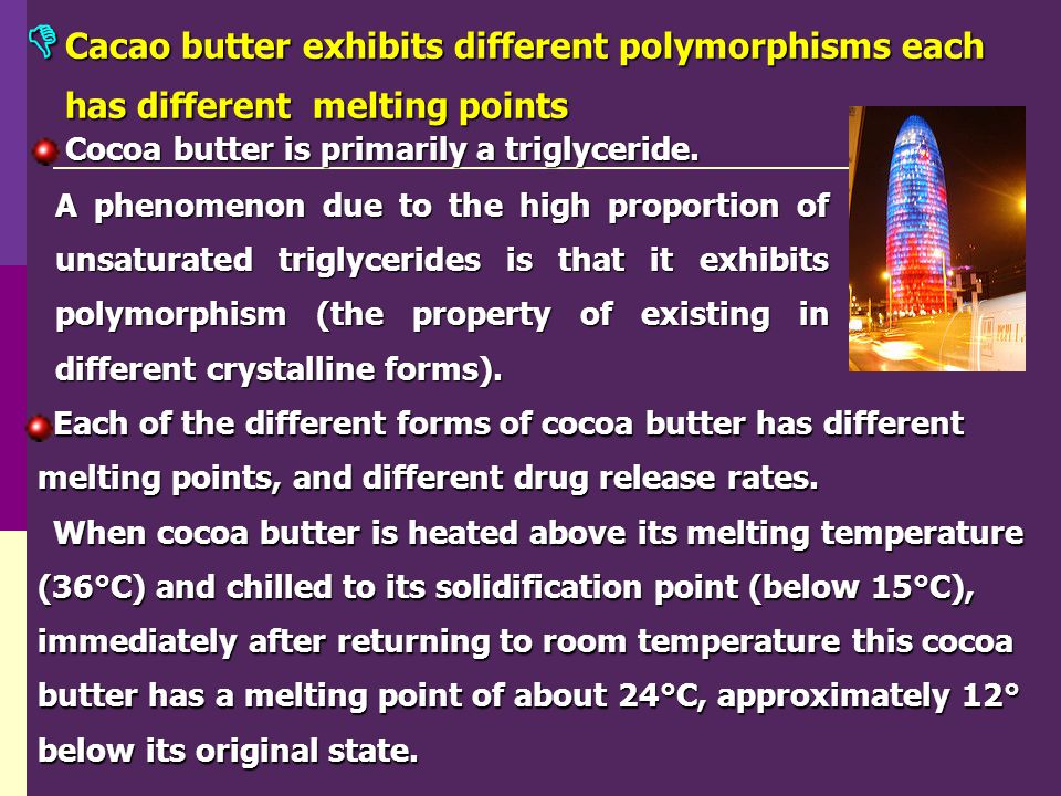  Cacao butter exhibits different polymorphisms each