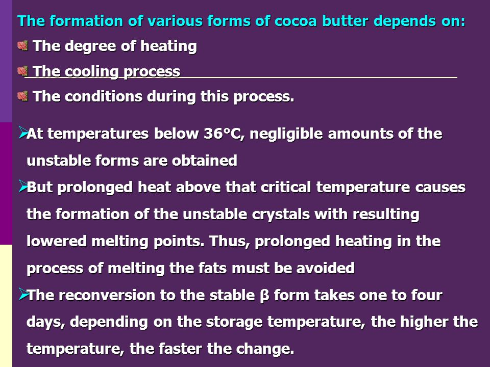 The formation of various forms of cocoa butter depends on: