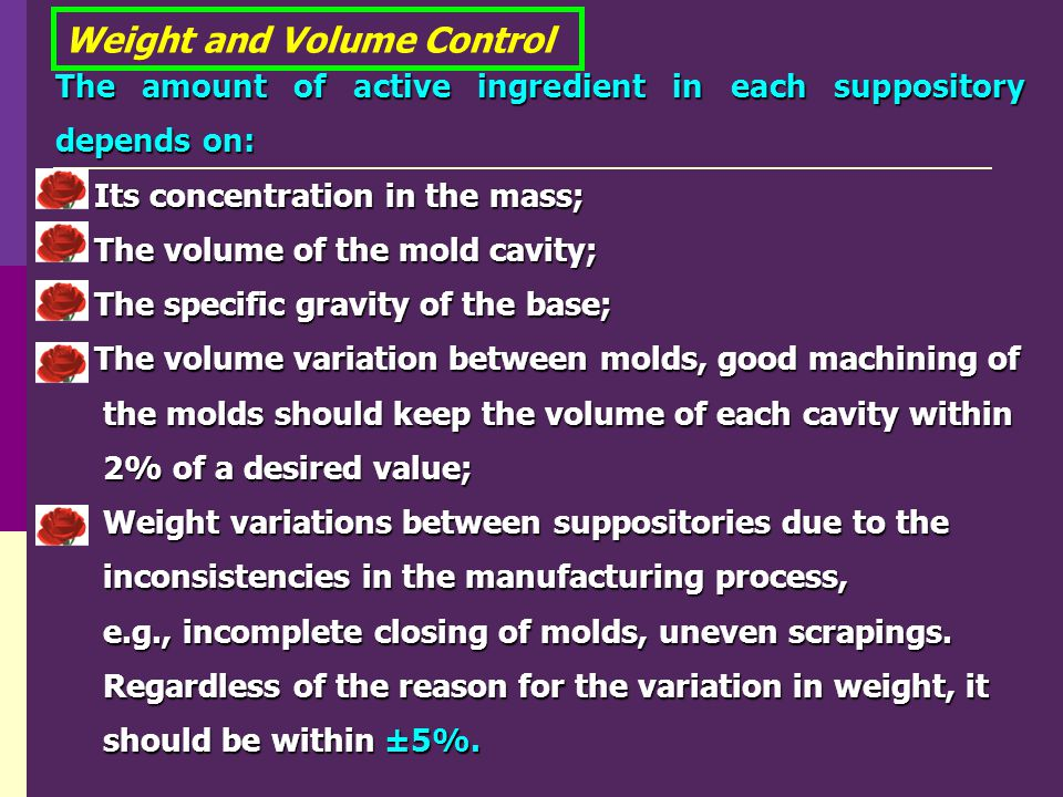 Weight and Volume Control