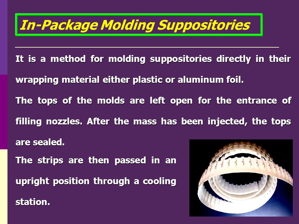 In-Package Molding Suppositories