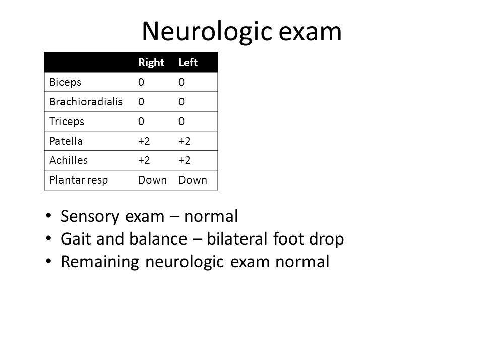 Neurologic exam Sensory exam – normal