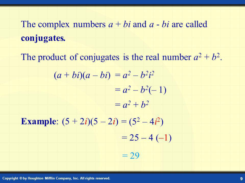 The complex numbers a + bi and a - bi are called conjugates.