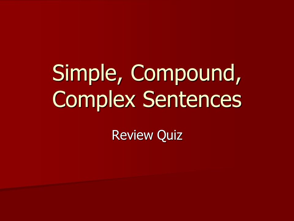 Simple Compound Complex Sentences ppt video online download – Simple Compound and Complex Sentences Worksheet with Answers