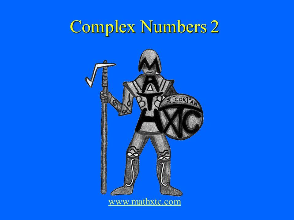 Complex Numbers 2 www.mathxtc.com