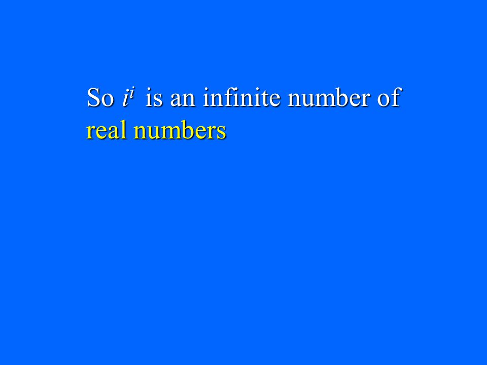 So ii is an infinite number of real numbers