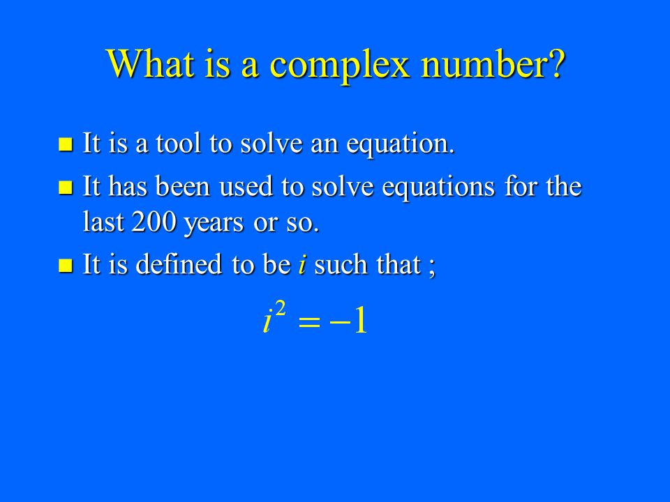 What is a complex number