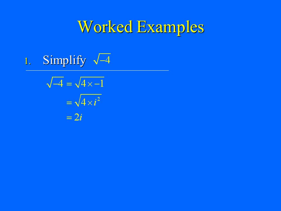 Worked Examples Simplify