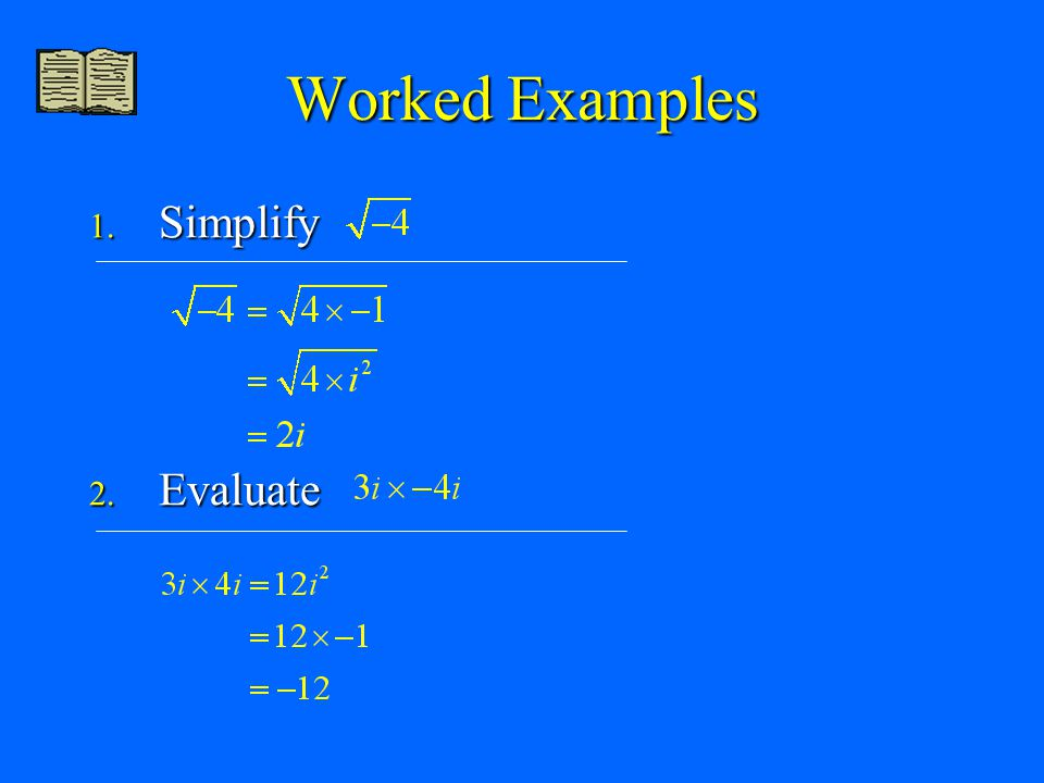 Worked Examples Simplify Evaluate