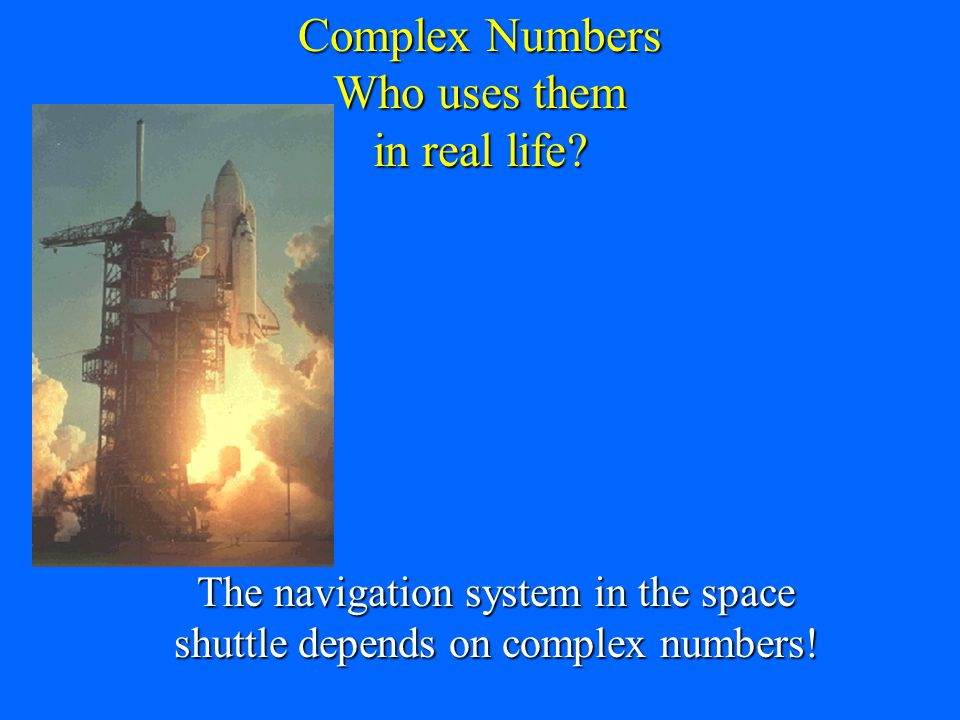 Complex Numbers Who uses them in real life