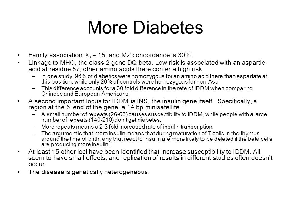 More Diabetes Family association: λs = 15, and MZ concordance is 30%.