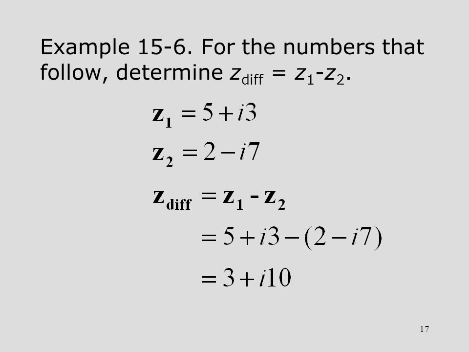Example 15-6. For the numbers that follow, determine zdiff = z1-z2.