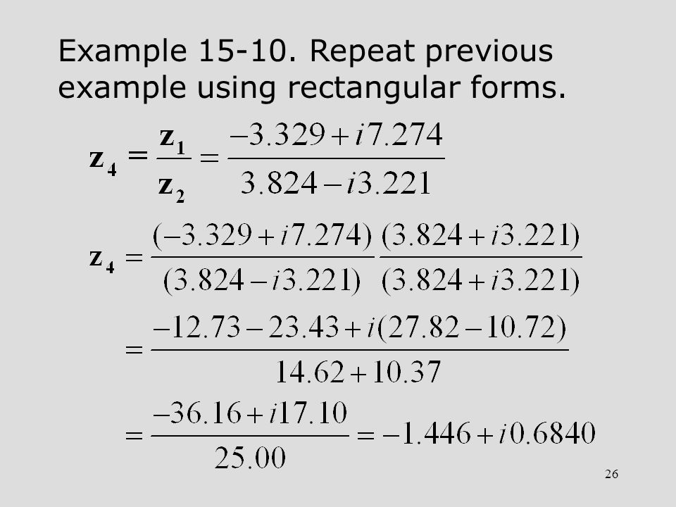 Example 15-10. Repeat previous example using rectangular forms.