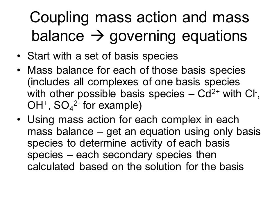Coupling mass action and mass balance  governing equations