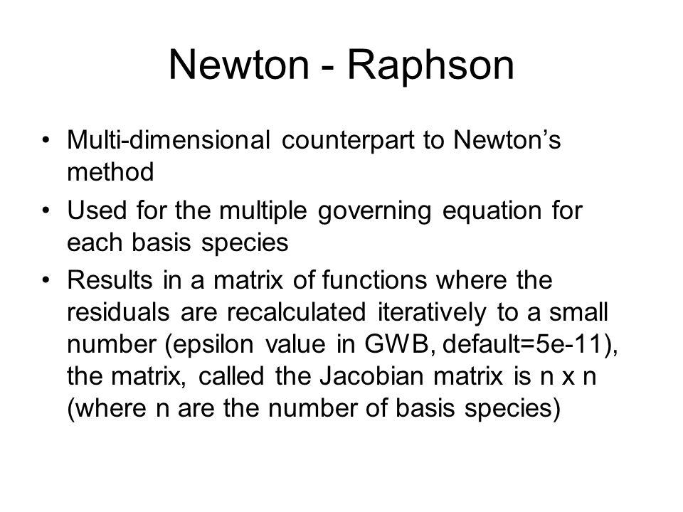 Newton - Raphson Multi-dimensional counterpart to Newton's method