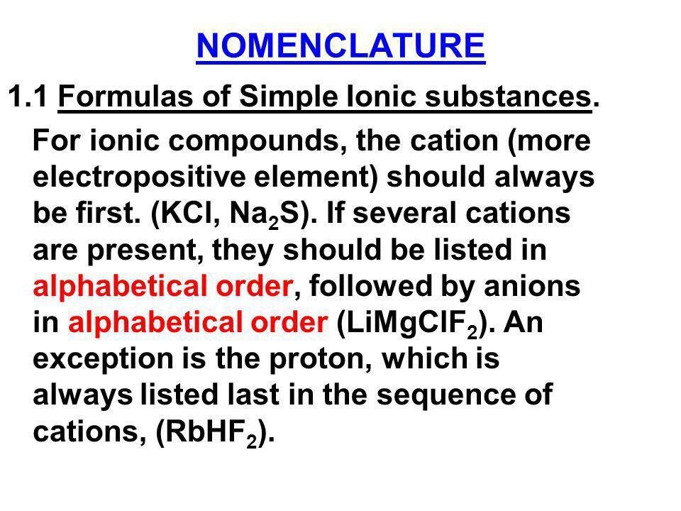 NOMENCLATURE 1.1 Formulas of Simple Ionic substances.