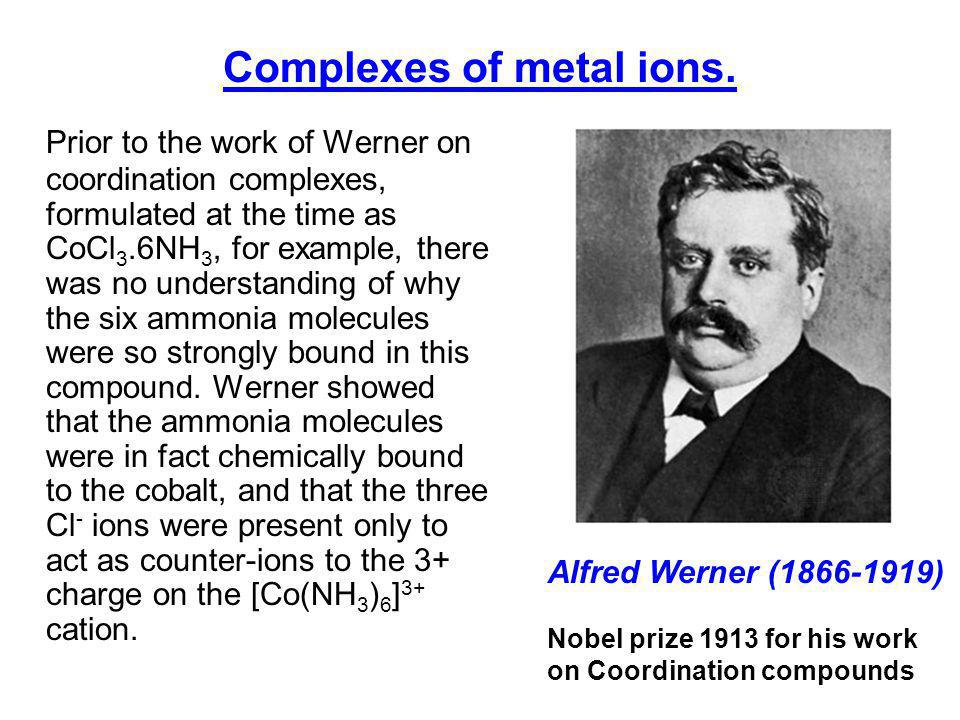 Complexes of metal ions.