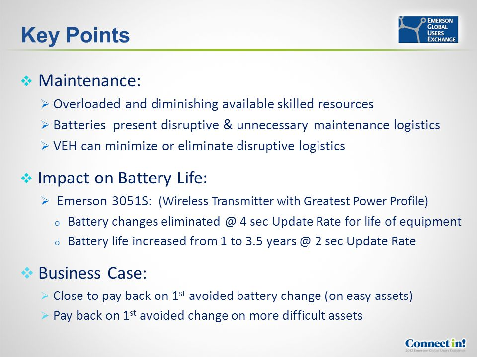 Key Points Business Case: Maintenance: Impact on Battery Life: