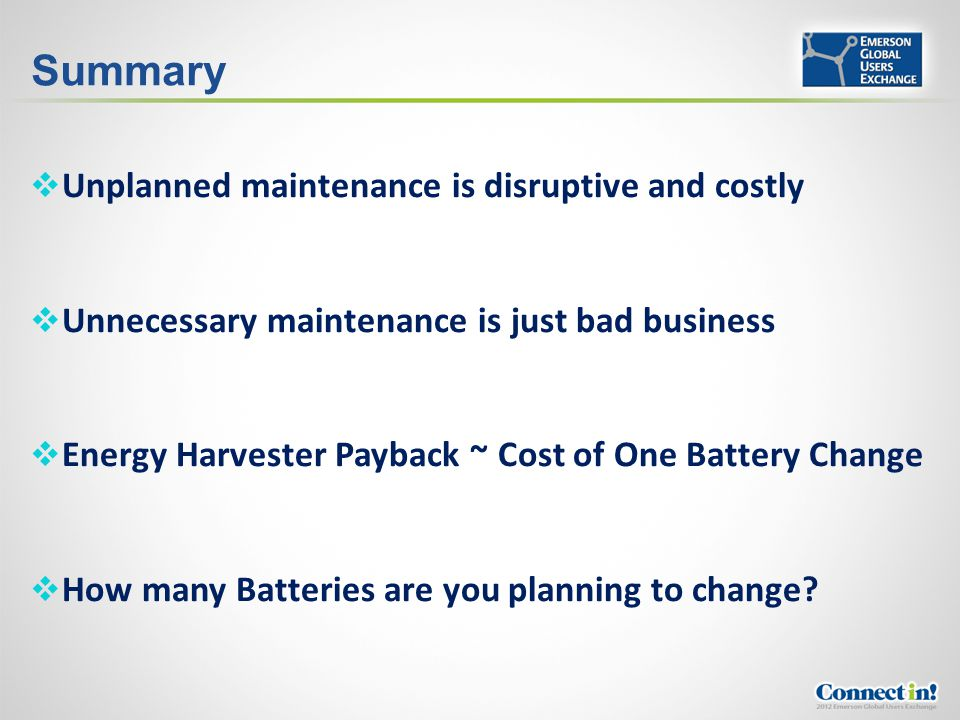 Summary Unplanned maintenance is disruptive and costly