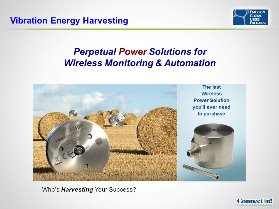 Perpetual Power Solutions for Wireless Monitoring & Automation