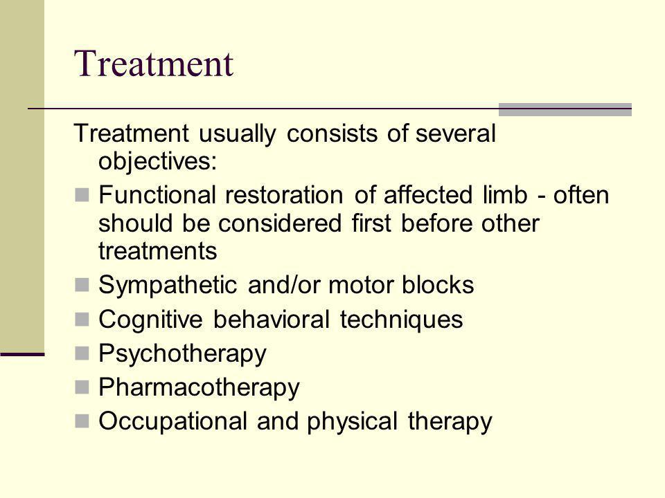 Treatment Treatment usually consists of several objectives: