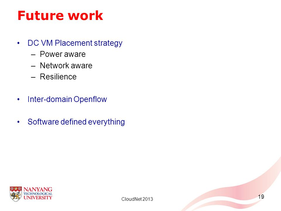 Future work DC VM Placement strategy Power aware Network aware