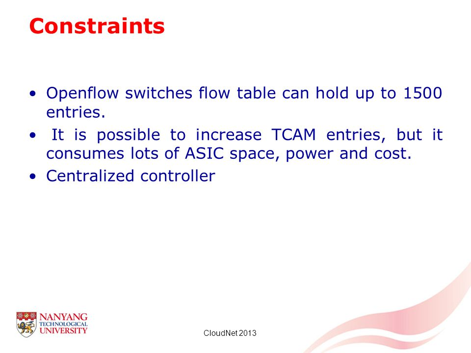 Constraints Openflow switches flow table can hold up to 1500 entries.