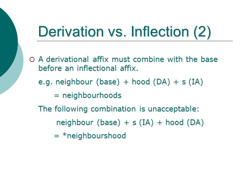 Derivation vs. Inflection (2)
