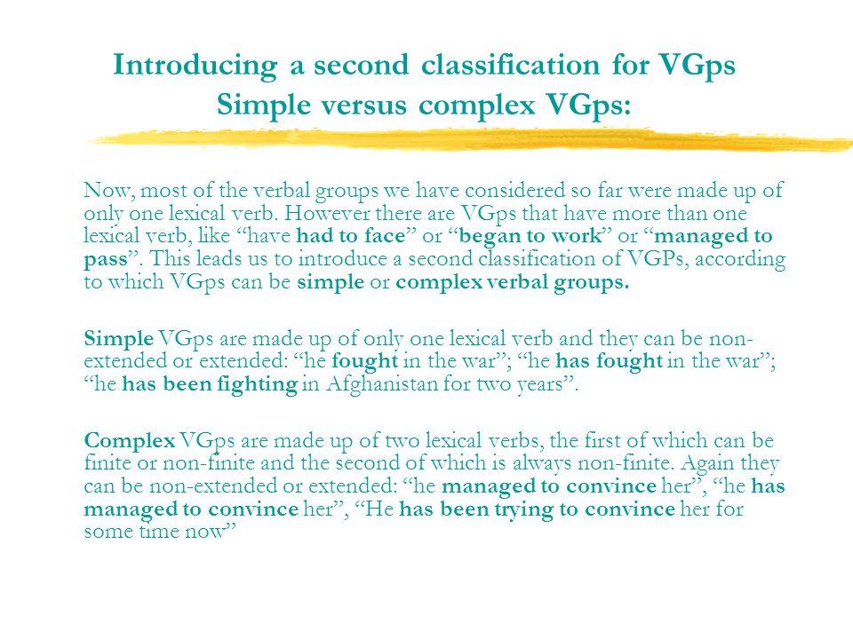 Introducing a second classification for VGps Simple versus complex VGps: