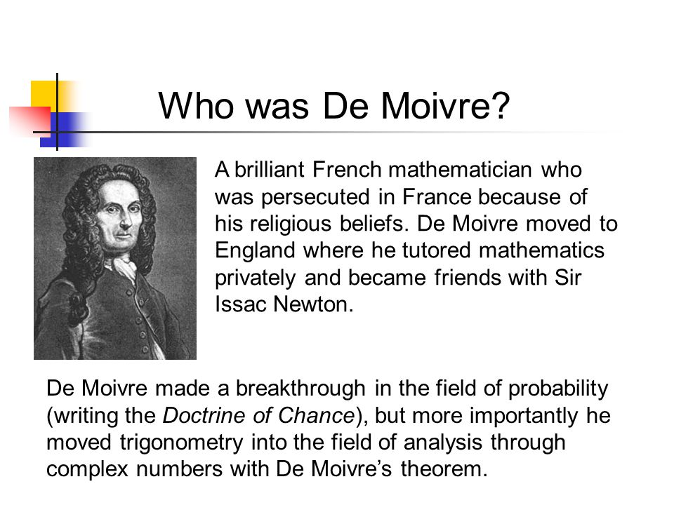 Who was De Moivre