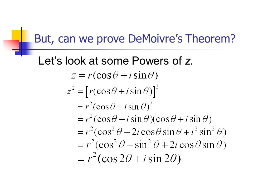 But, can we prove DeMoivre's Theorem