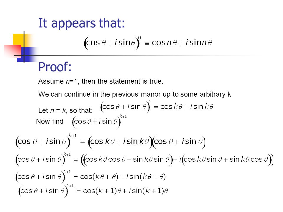 It appears that: Proof: Assume n=1, then the statement is true.