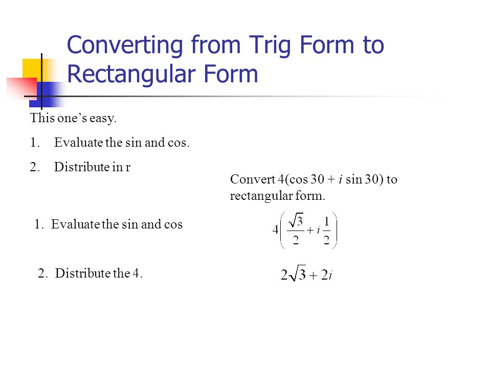 Converting from Trig Form to Rectangular Form