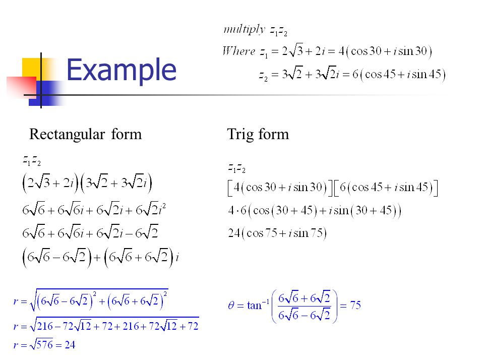 Example Rectangular form Trig form