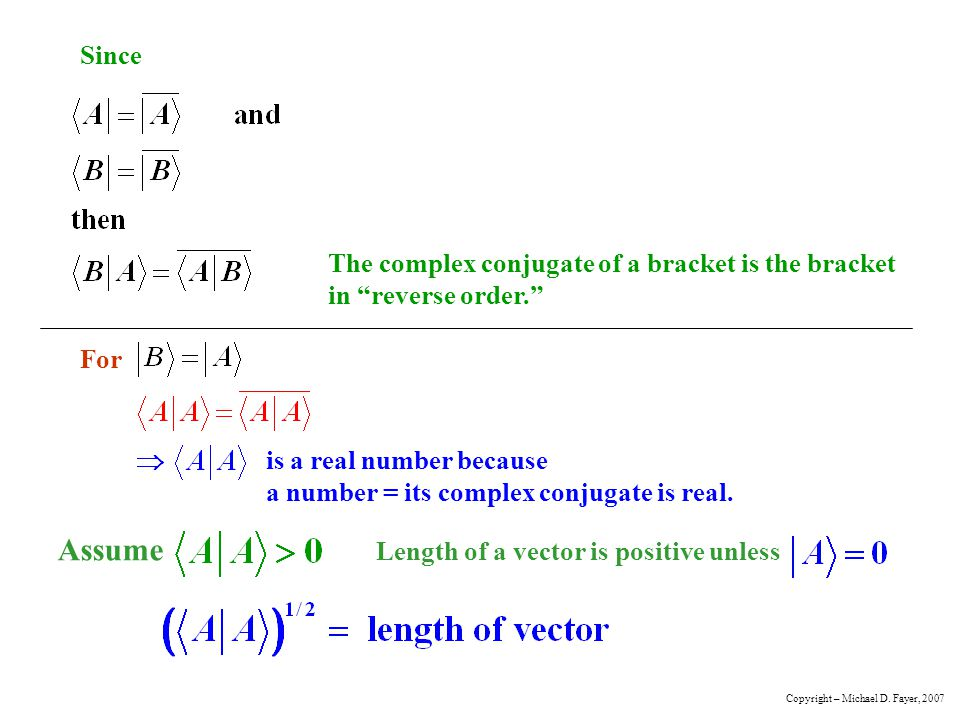 Since The complex conjugate of a bracket is the bracket in reverse order. For. is a real number because a number = its complex conjugate is real.