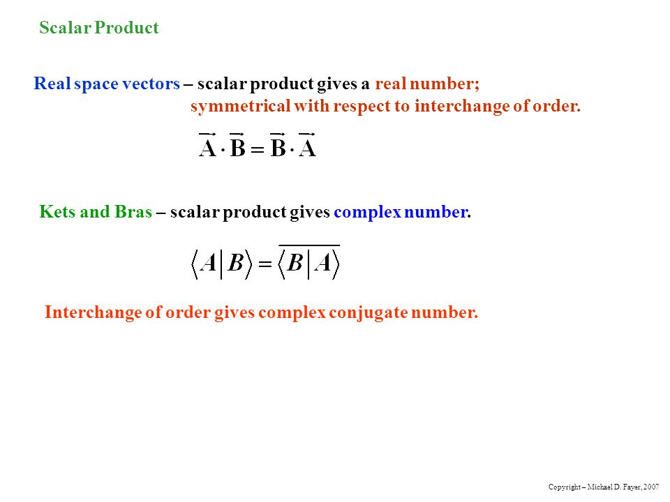 Kets and Bras – scalar product gives complex number.