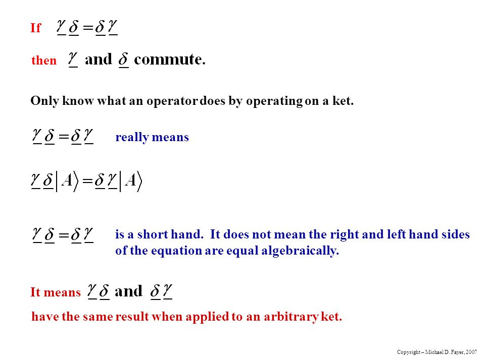 Only know what an operator does by operating on a ket.