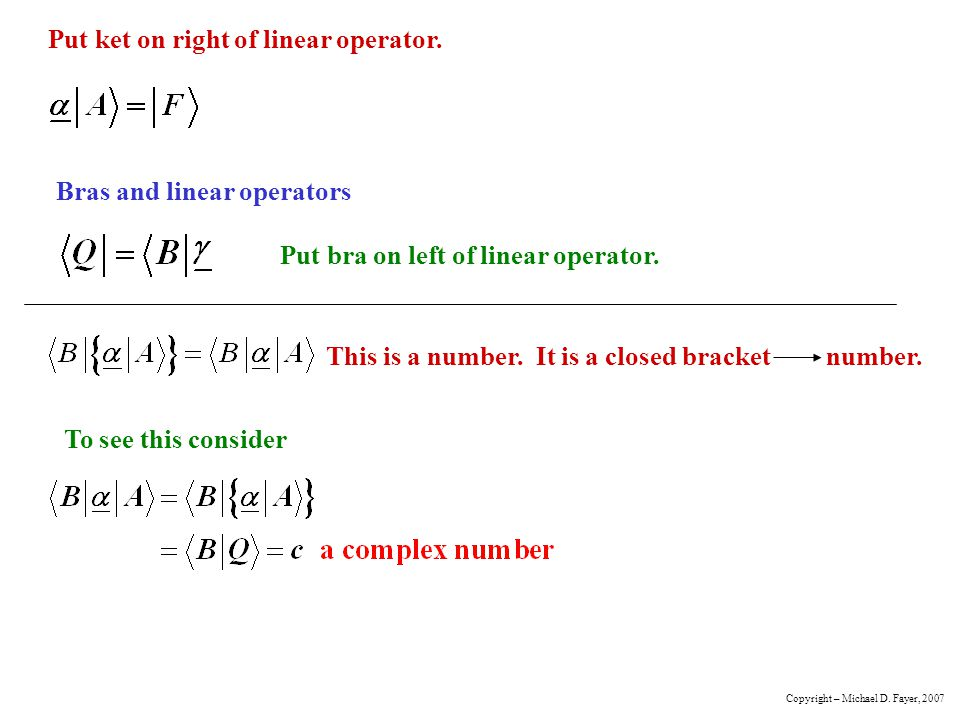 Put ket on right of linear operator.