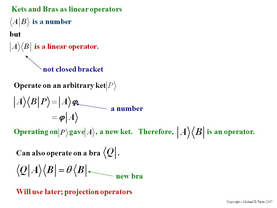 Kets and Bras as linear operators