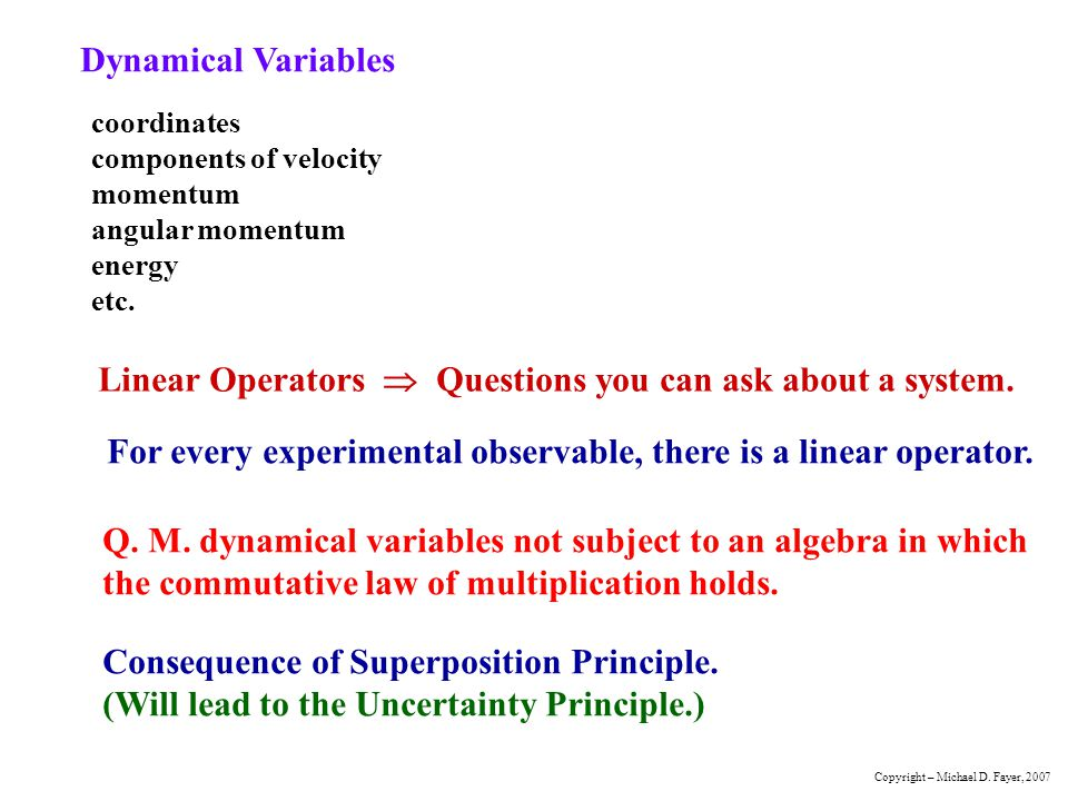 Linear Operators  Questions you can ask about a system.