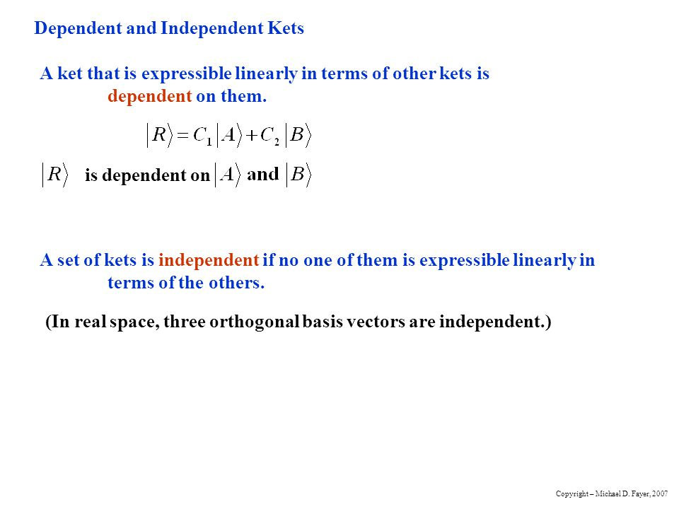 Dependent and Independent Kets